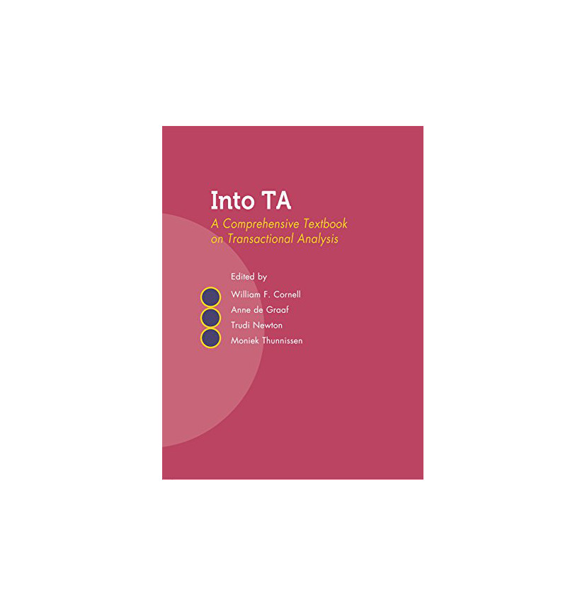 Into TA: A Comprehensive Textbook on Transactional Analysis