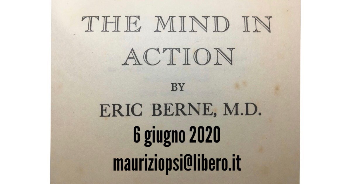The Mind in action - Eric Berne .... e poi?